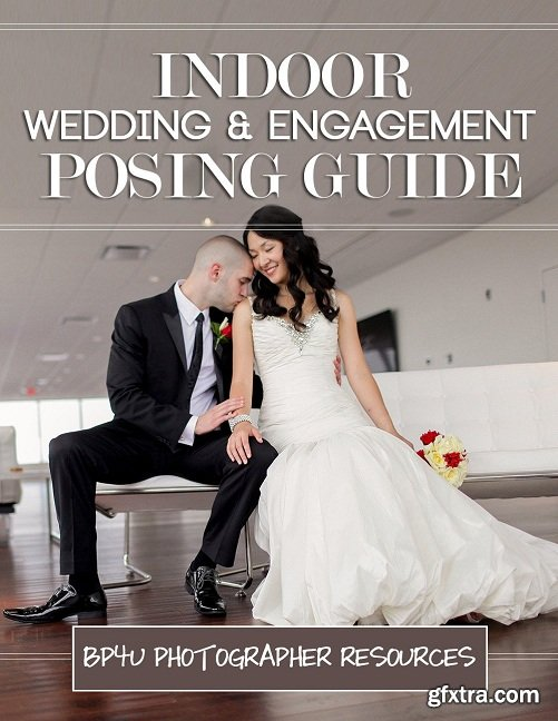 Indoor Wedding & Engagement Posing Guide
