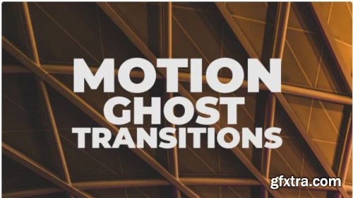 Motion Ghost Transitions 248890