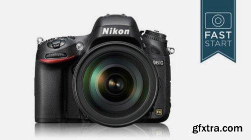 CreativeLive - Nikon D610/D600 - DSLR Fast Start