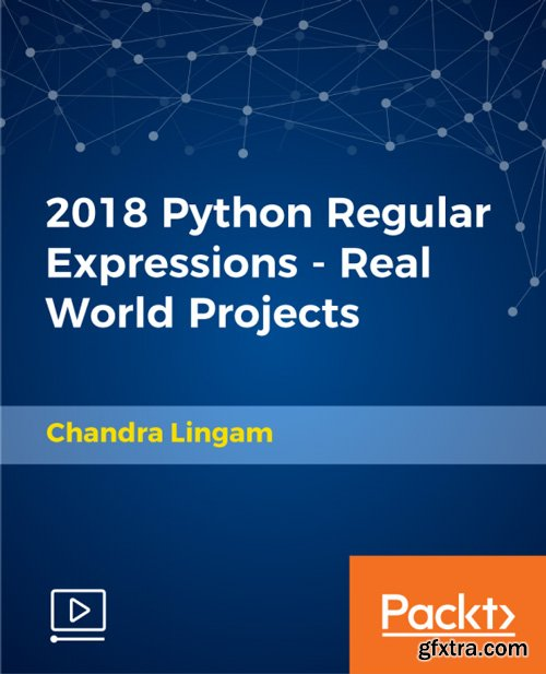 PacktPub - 2018 Python Regular Expressions - Real World Projects