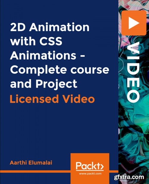 PacktPub - 2D Animation with CSS Animations - Complete course and Project