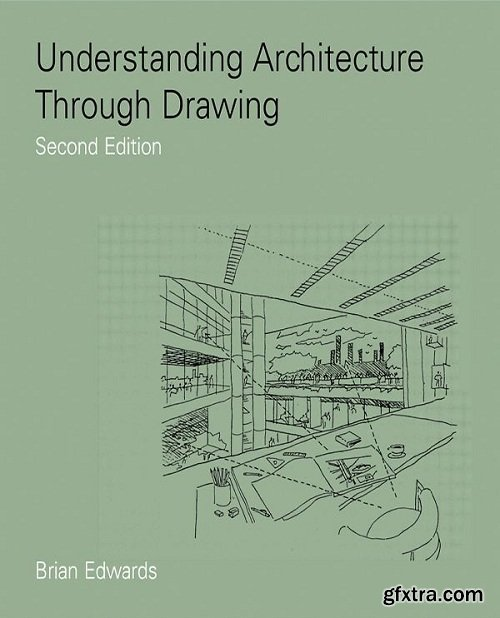 Understanding Architecture Through Drawing