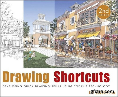 Drawing Shortcuts: Developing Quick Drawing Skills Using Today\'s Technology, 2nd Edition