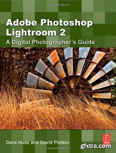 Adobe Photoshop Lightroom 2: A Digital Photographer\'s Guide