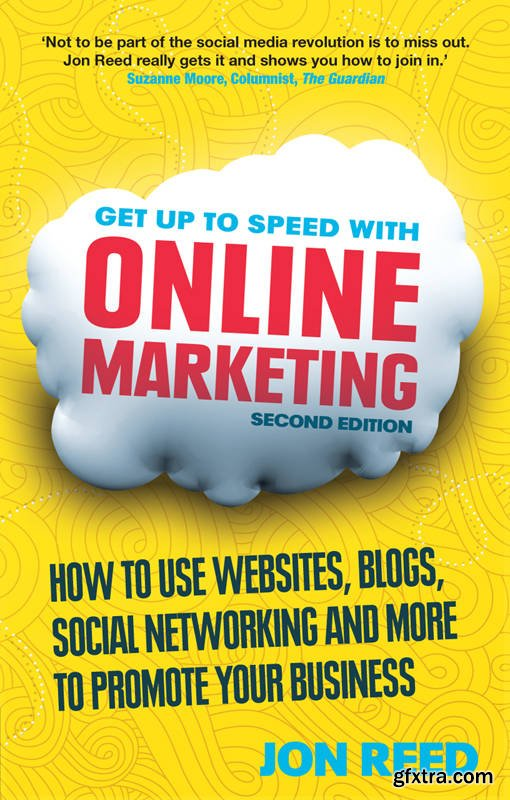 Get Up to Speed with Online Marketing: 2nd Edition