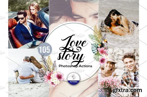CreativeMarket - 105 Love Story Photoshop Actions 3937845