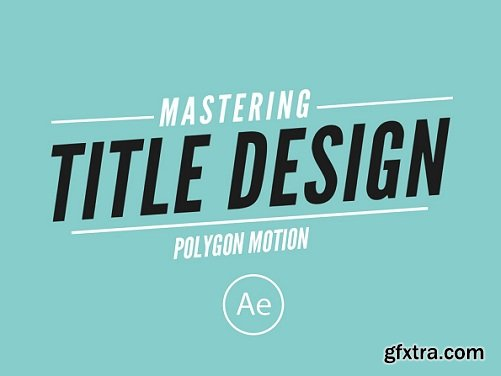 Mastering Title Design in After Effects