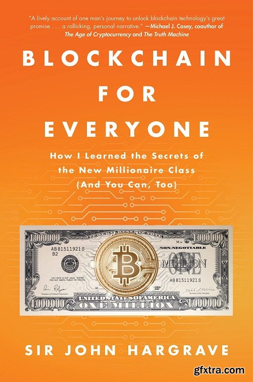 Blockchain for Everyone: How I Learned the Secrets of the New Millionaire Class