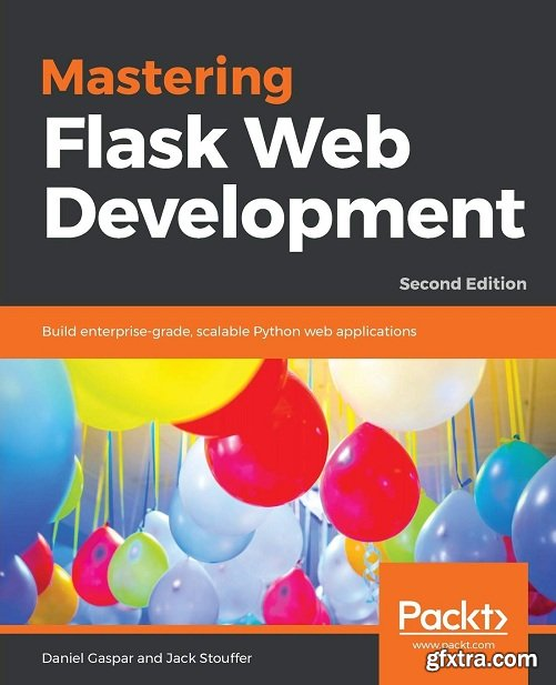 Mastering Flask Web Development - Second Edition