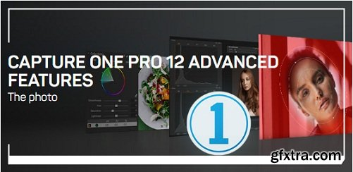 Liveclasses - Capture One Pro 12: Advanced Features