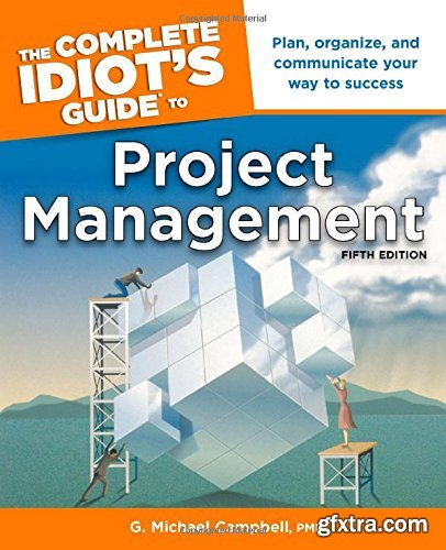 The Complete Idiot\'s Guide to Project Management, 5th Edition