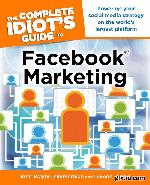 The Complete Idiot\'s Guide to Facebook Marketing