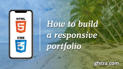 Introduction to HTML & CSS: Build a Responsive Portfolio Website