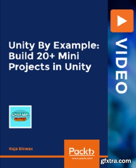 Unity By Example: Build 20+ Mini Projects in Unity