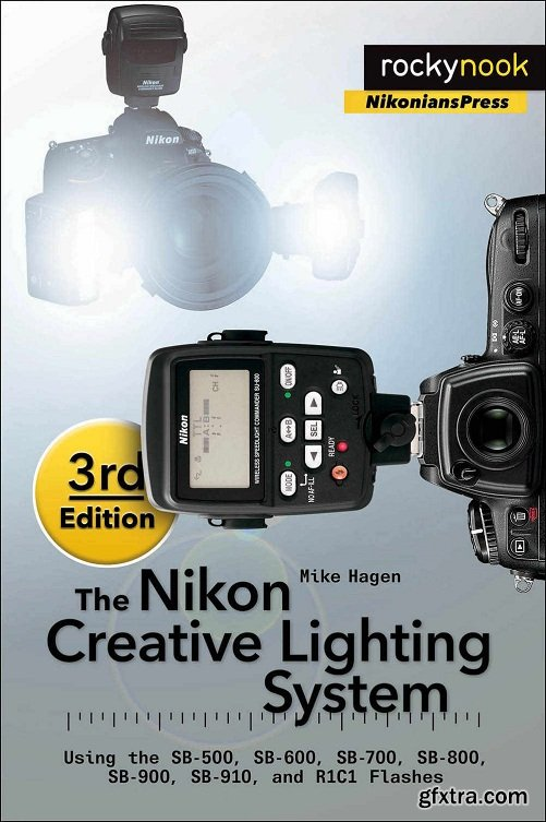 The Nikon Creative Lighting System, 3rd Edition