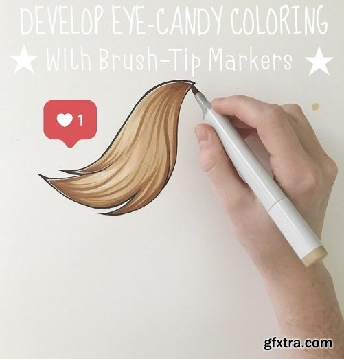 Develop an Eye-Candy Coloring Style - With Brush Tip Markers