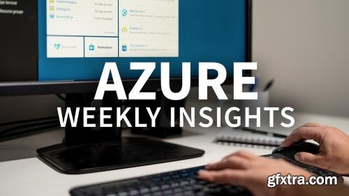 Azure Weekly Insights (Updated 8/20/2019)