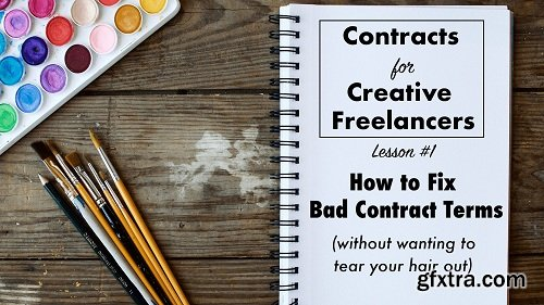 Contracts for Creative Freelancers: How to Fix Bad Contract Terms
