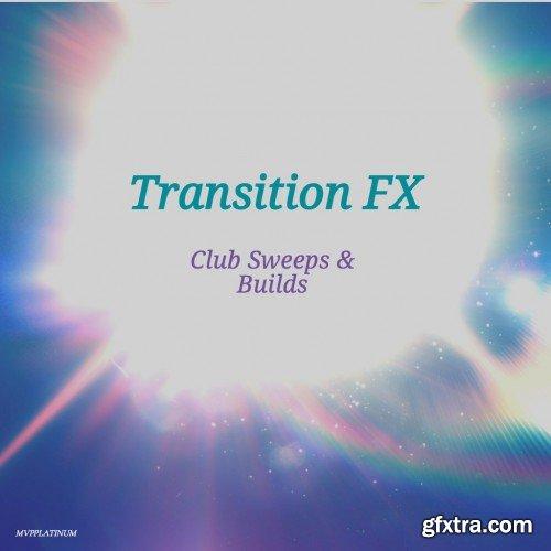 MVPPlatinum Transition FX Club Sweeps N Builds WAV