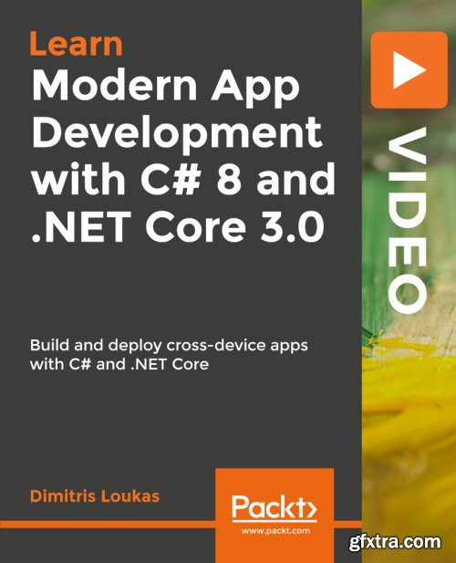 Modern App Development with C# 8 and .NET Core 3.0