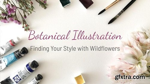 Botanical Illustration: Finding Your Style with Wildflowers