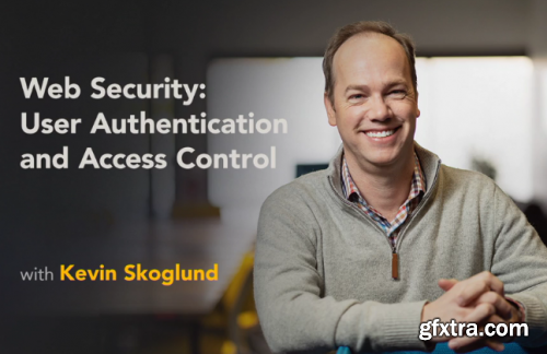 Lynda - Web Security: User Authentication and Access Control