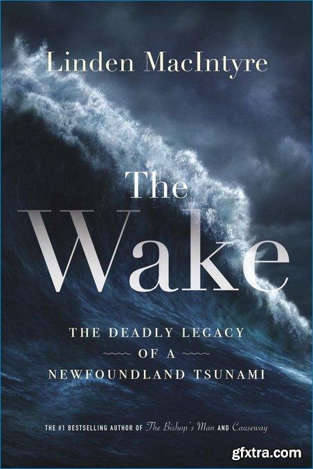 The Wake: The Deadly Legacy of a Newfoundland Tsunami