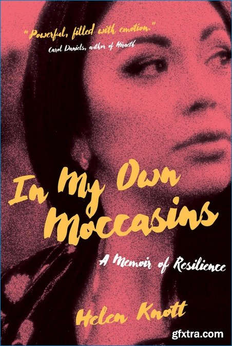 In My Own Moccasins: A Memoir of Resilience (The Regina Collection)