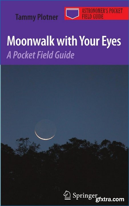Moonwalk with Your Eyes: A Pocket Field Guide