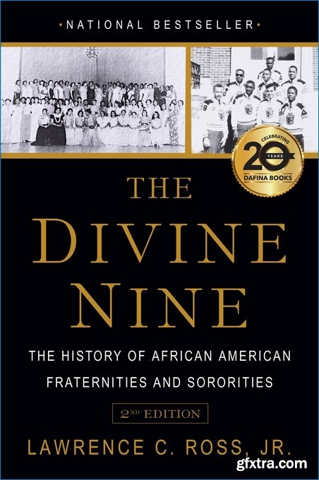 The Divine Nine: The History of African American Fraternities and Sororities, 2nd Edition