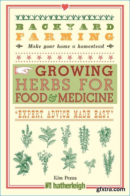 Growing Herbs for Food and Medicine (Backyard Farming)