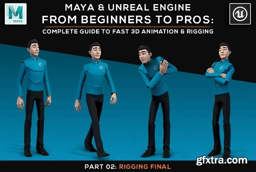 Maya and Unreal Engine | Complete Guide to Fast 3D Animation and Rigging | Part 02: Rigging Final