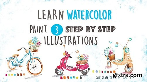 Learn Watercolor: Paint 3 step-by-step illustrations