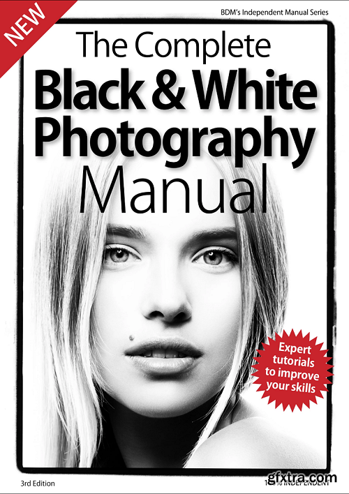 The Complete Black & White Photography Manual - 3rd Edition 2019