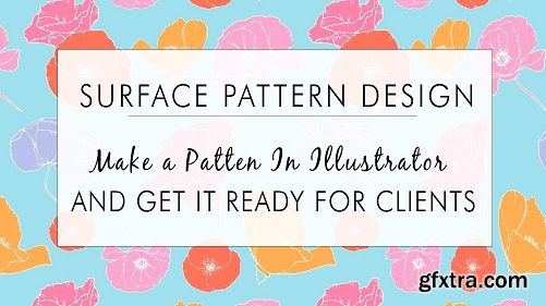 Surface Pattern Design: Make a Pattern in Illustrator and get it ready for Clients