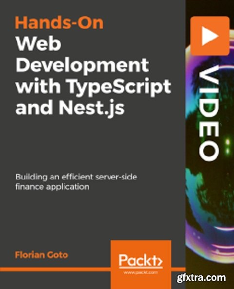 Hands-On Web Development with TypeScript and Nest.js