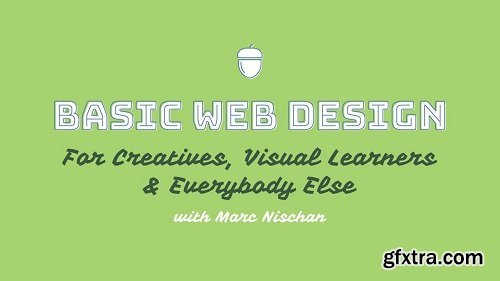Beginning Web Design for Creatives, Visual Learners, and Everybody Else