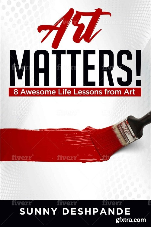 Art Matters!: 8 awesome life lessons from art