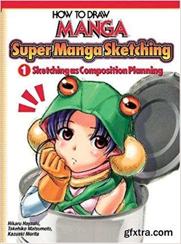 How To Draw Manga: Sketching Manga-Style: Sketching As Composition Planning