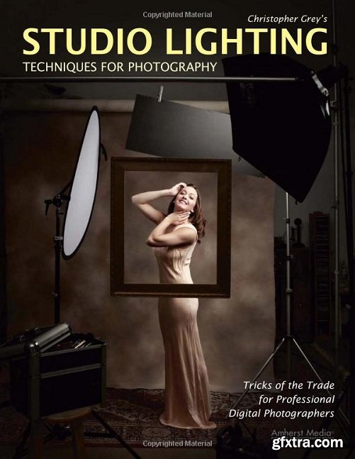 Christopher Grey\'s Studio Lighting Techniques for Photography