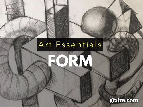 Art Essentials: FORM/ Enhance Your Drawing Skills to Create Fantastic Forms