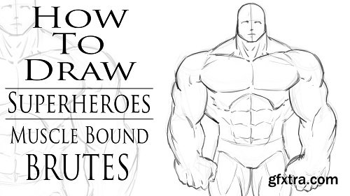 How to Draw Muscle Bound Brutes for Comics