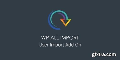WP All Import - User Import Add-On v1.1.2-beta-1.2