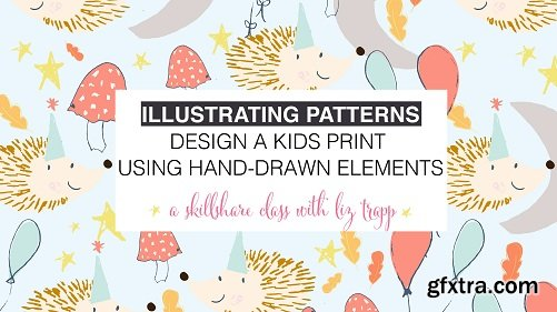 Illustrating Patterns: Design a Kids Print Using Hand-Drawn Elements