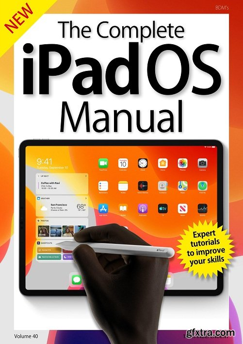 The Complete iPadOS Manual – Vol 40 , 2019