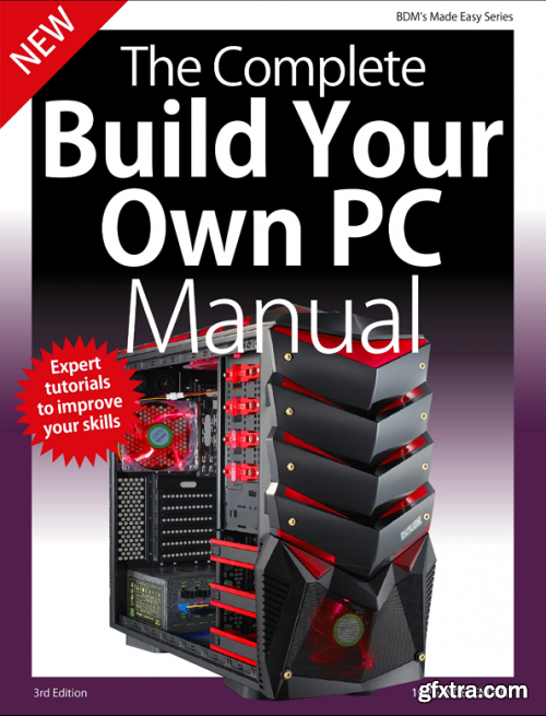 The Complete Building Your Own PC Manual – 3rd Edition 2019