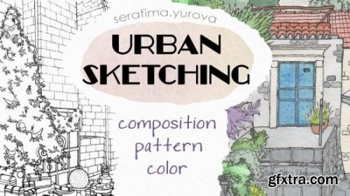 URBAN SKETCHING   Composition, Pattern, Color
