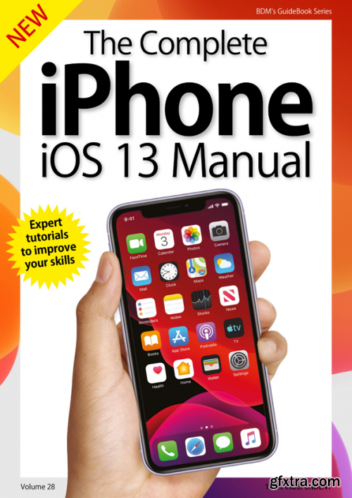 The Complete iPhone iOS 13 Manual - VOL 28. Issue 1, 2019