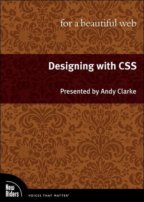 Oreilly - Designing with CSS for a Beautiful Web, Video - 9780321668660