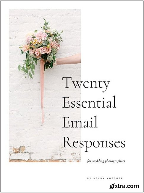 Jenna kutcher - 20 Essential Email Responses for Wedding Photographers
